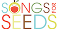 Songs for Seeds